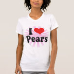 I Love Pears T Shirt