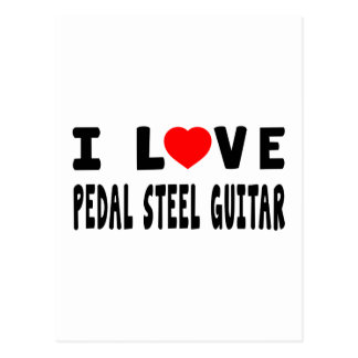 I Love Pedal Steel Guitar Post Card