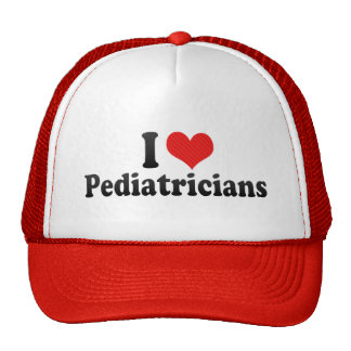 I Love Pediatricians Hats
