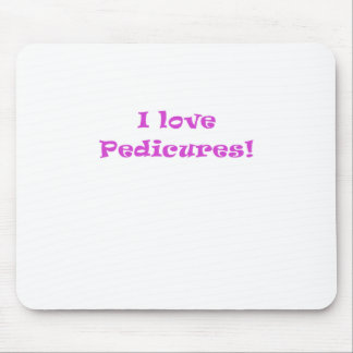 I Love Pedicures Mouse Pad