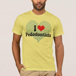 I Love Pedodontists T-Shirt