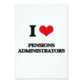 I love Pensions Administrators 3.5x5 Paper Invitation Card
