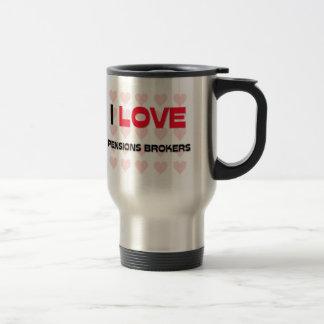 I LOVE PENSIONS BROKERS COFFEE MUGS