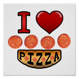 I love pepperoni pizza poster