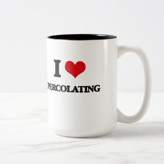 I Love Percolating Two-Tone Coffee Mug
