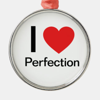 I Love Perfection Round Metal Christmas Ornament