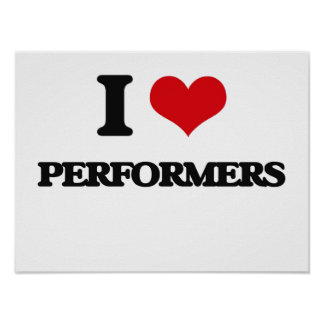 I Love Performers Poster