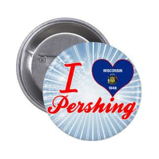 I Love Pershing Wisconsin Pinback Buttons