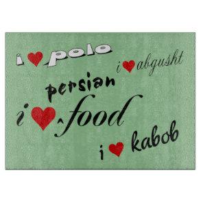 I love persian food  I love kabob Cutting Board