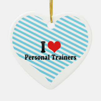 I Love Personal Trainers Ornaments