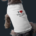 """I Love Personalisable Dog Coat - Add Text Shirt<br><div class=""""desc"""">Make a dog feel special! Create his or her very own I Love clothes. Just add 2 lines of text.</div>"""