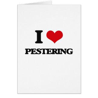 I Love Pestering Cards