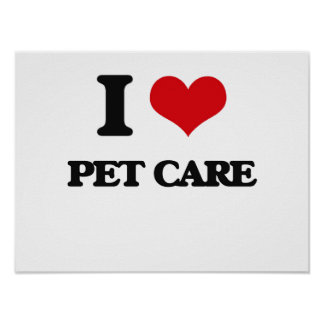 I Love Pet Care Poster