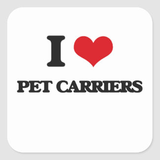 I Love Pet Carriers Square Stickers