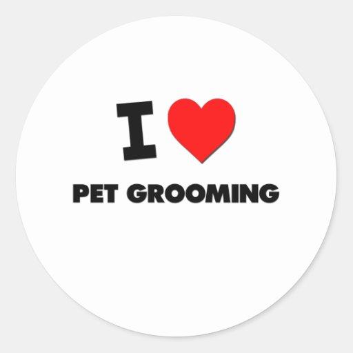 I Love Pet Grooming Round Sticker