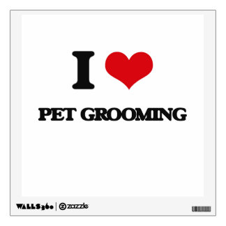 I Love Pet Grooming Wall Decal