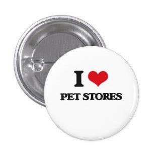 I love Pet Stores 1 Inch Round Button