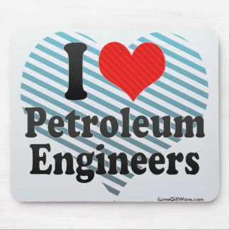 I Love Petroleum Engineers Mouse Pad