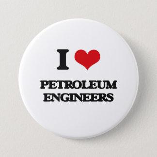 I love Petroleum Engineers Pinback Button