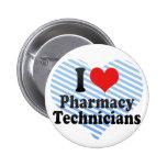 I Love Pharmacy Technicians Button