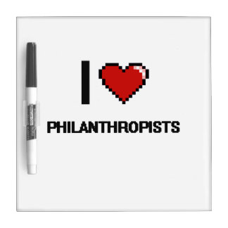 I love Philanthropists Dry Erase Whiteboard