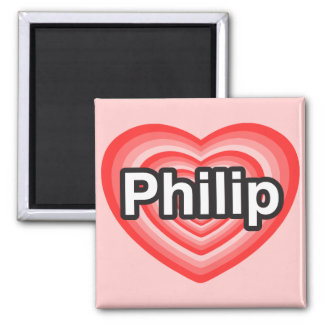 I love Philip. I love you Philip. Heart Magnet