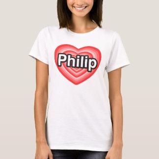 I love Philip. I love you Philip. Heart T-Shirt