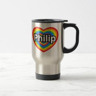 I love Philip. I love you Philip. Heart Travel Mug