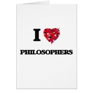 I love Philosophers Greeting Card