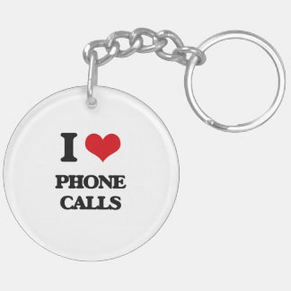 I Love Phone Calls Double-Sided Round Acrylic Keychain