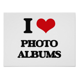 I Love Photo Albums Poster