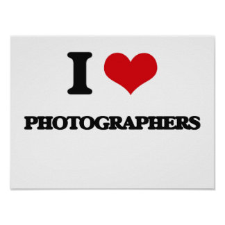 I Love Photographers Posters