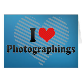 I Love Photographings Greeting Cards