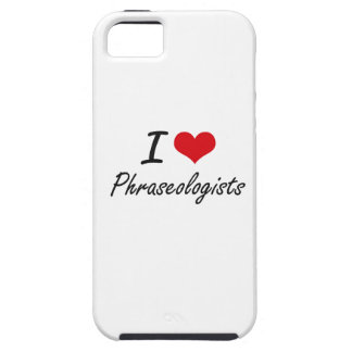 I love Phraseologists iPhone 5 Cases