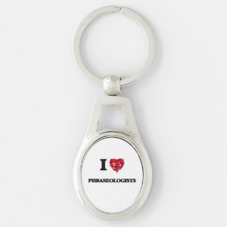 I love Phraseologists Silver-Colored Oval Metal Keychain
