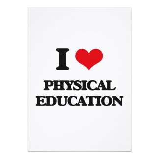 I Love Physical Education 5x7 Paper Invitation Card