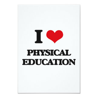 I Love Physical Education 3.5x5 Paper Invitation Card