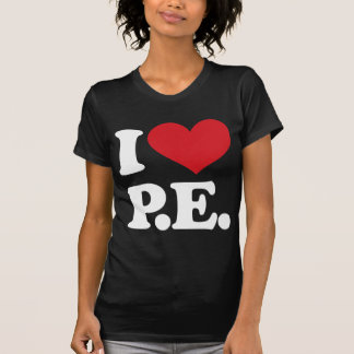 I Love Physical Education! T-Shirt