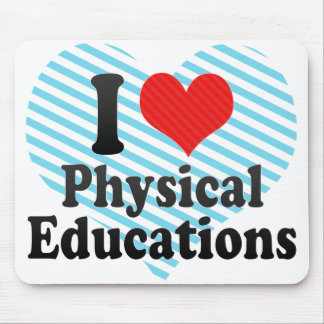 I Love Physical Educations Mouse Pad