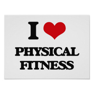 I Love Physical Fitness Poster