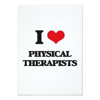 I love Physical Therapists 5x7 Paper Invitation Card