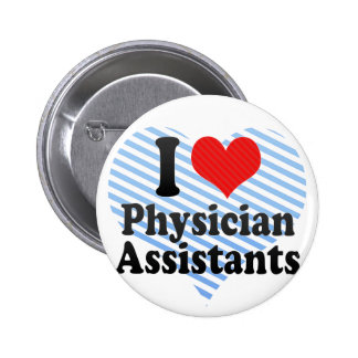 I Love Physician Assistants 2 Inch Round Button
