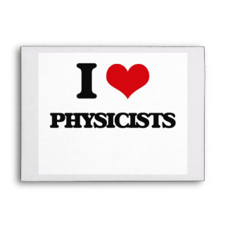 I love Physicists Envelope