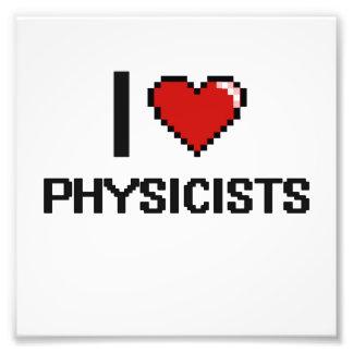 I love Physicists Photo Print