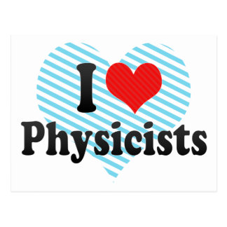 I Love Physicists Post Card