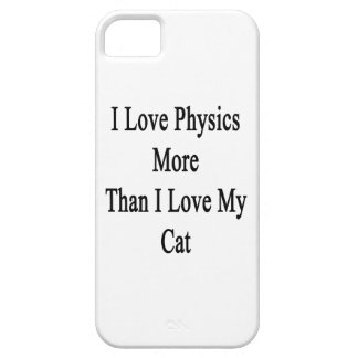 I Love Physics More Than I Love My Cat iPhone SE/5/5s Case