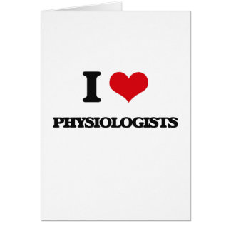 I love Physiologists Greeting Card