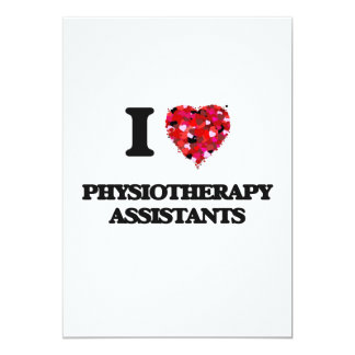 I love Physiotherapy Assistants 5x7 Paper Invitation Card