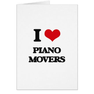 I Love Piano Movers Greeting Card