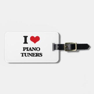 I love Piano Tuners Bag Tags